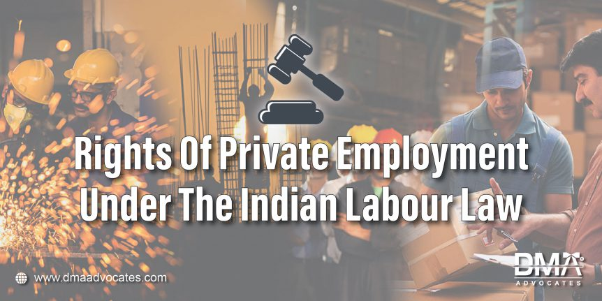 Rights Of Private Employment Under The Indian Labour Laws | nclt lawyers