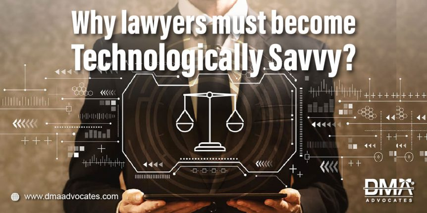 Why Lawyers Must Become Technologically Savvy | Dma Advocates