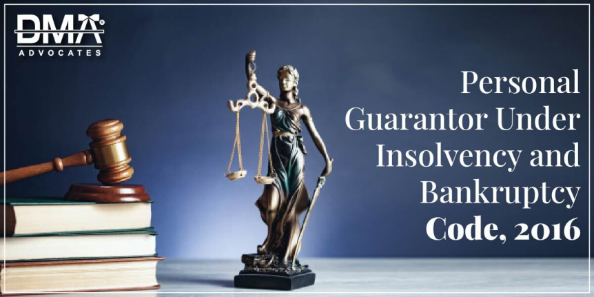 Personal Guarantor Under Insolvency and Bankruptcy Code 2016 | DMA Advocates